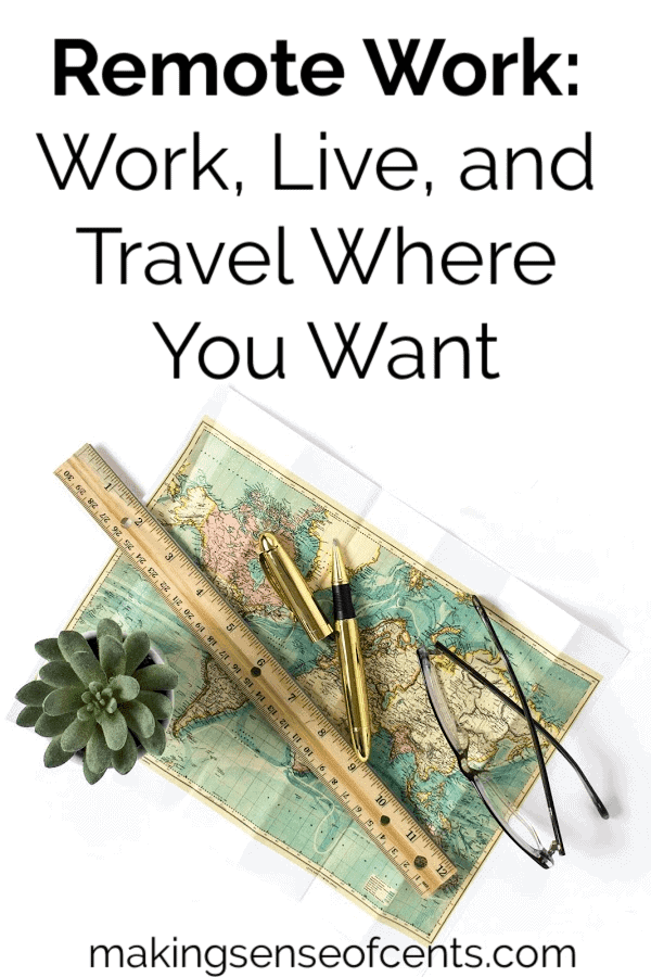 Remote Work 101: Work, Live, and Travel Where You Want #remotework