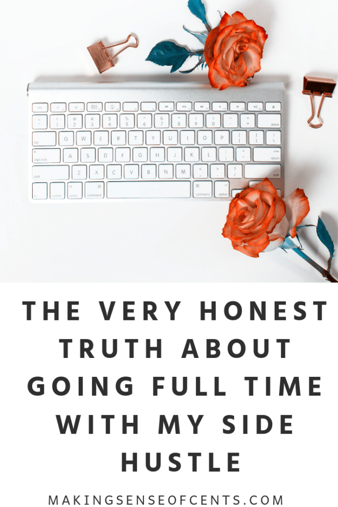 The Very Honest Truth About Going Full Time With My Side Hustle #sidehustle #makeextramoney
