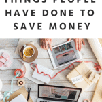 50+ Crazy Things People Have Done To Save Money