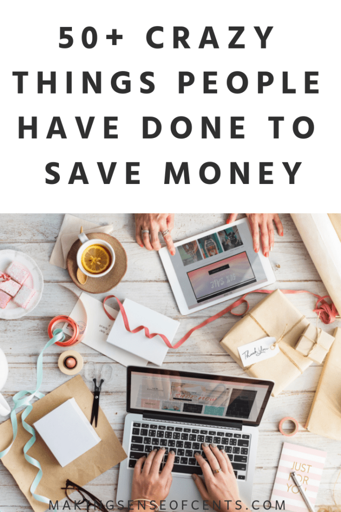 50+ Crazy Things People Have Done To Save Money #howtosavemoney #moneysavingtips