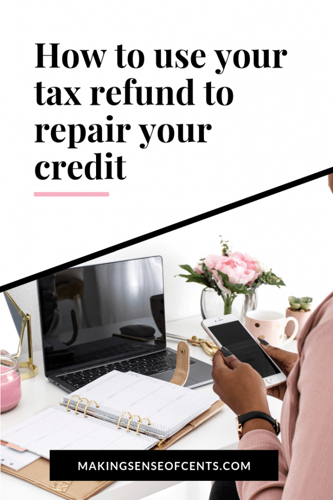 How to use your tax refund to repair your credit