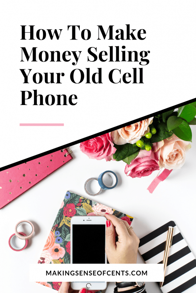 How To Make Money Selling Your Old Cell Phone #makeextramoney #moneysavingtips