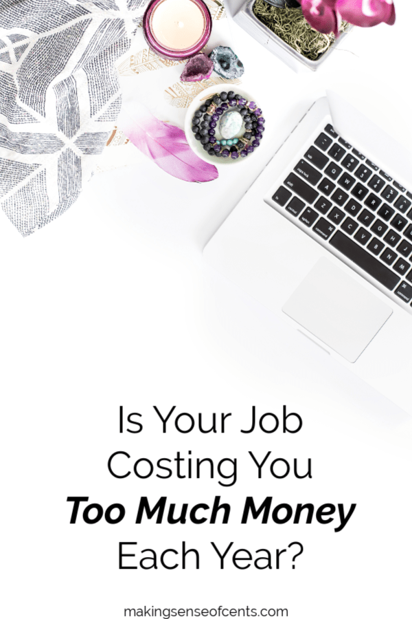 Is Your Job Costing You Too Much Money Each Year? #dreamlife #career