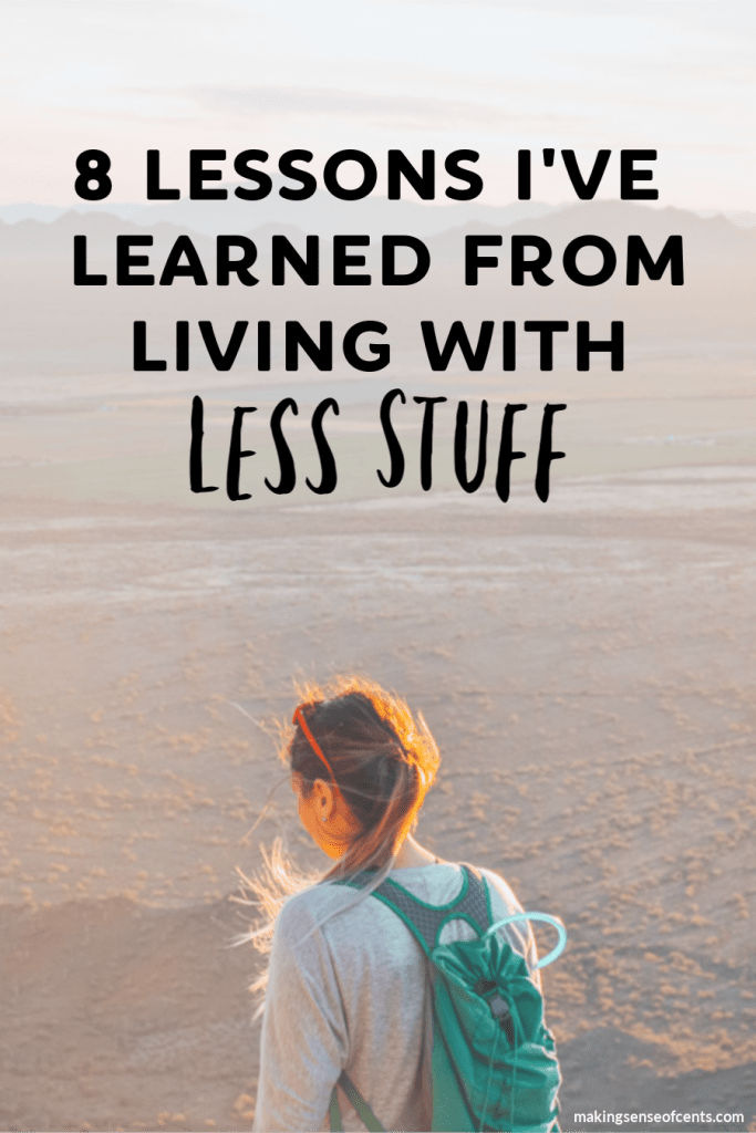 Living with less stuff equals more freedom. Here are the 8 lessons I've learned after giving away 99% of my belongings in order to travel full-time. #livingwithlessstuff #downsize #minimalist