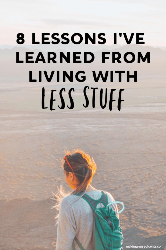 Hidup dengan lebih sedikit barang sama dengan lebih banyak kebebasan. Berikut adalah 8 pelajaran yang saya pelajari setelah membagikan 99% barang saya untuk melakukan perjalanan penuh waktu. #livingwithlessstuff #downsize #minimalist