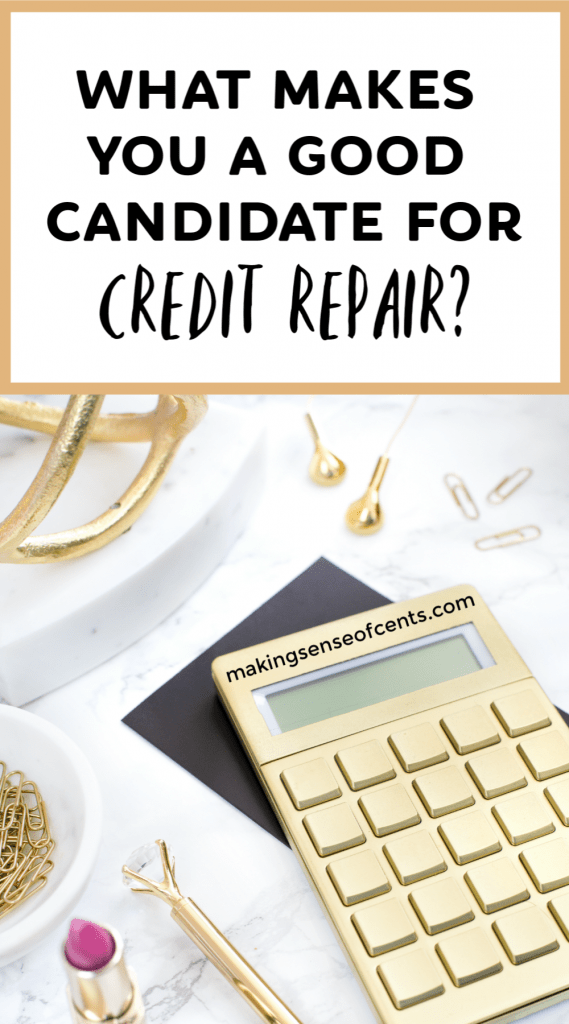 What makes you a good candidate for credit repair?