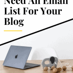 Why All Bloggers Need An Email List