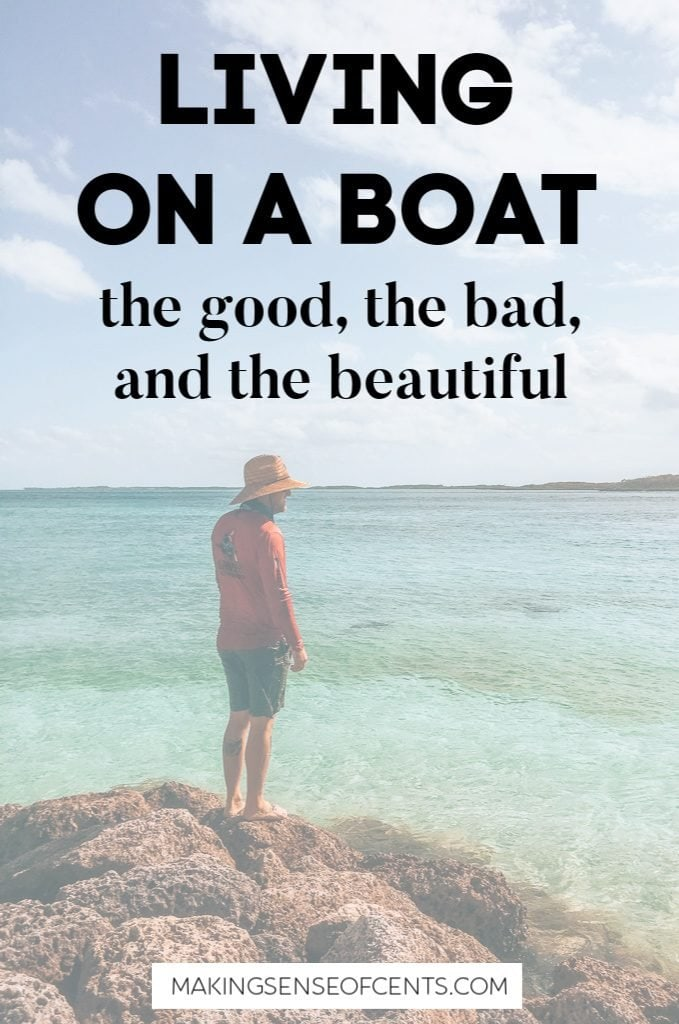 Living On A Boat – The Good, The Bad, And The Beautiful #livingonaboat #boatlife #smallspaces #travel