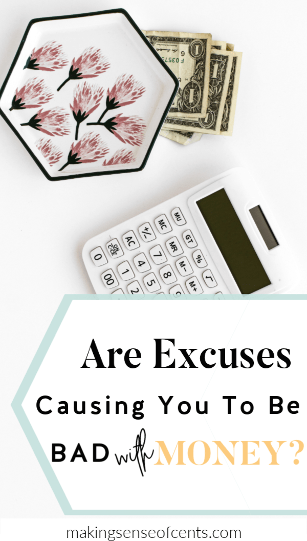 Are Excuses Causing You To Be Bad With Money? #badwithmoney #moneymanagementtips