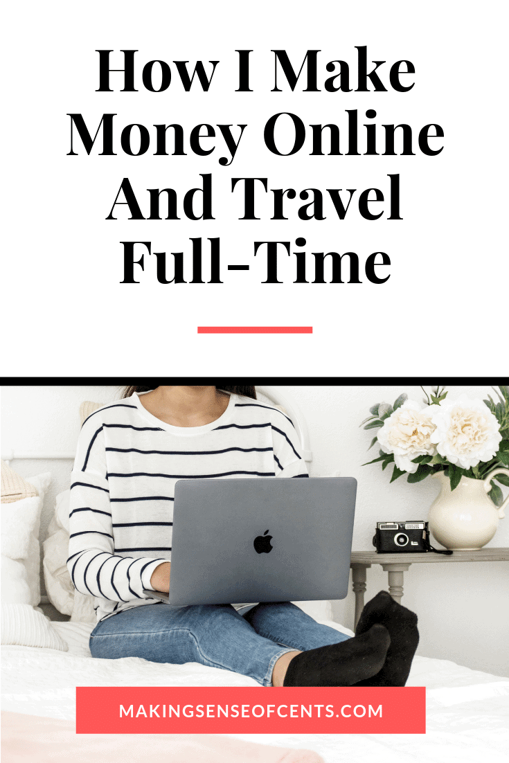 How I Make Money Online and Travel Full-Time #digitalnomad #travelfulltime #makemoneyonline