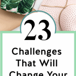 How To Better Yourself – 23 Challenges That Will Change Your Life