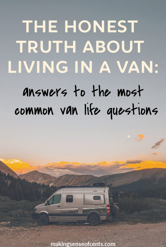 The Honest Truth About Van Dwelling: Answers To The Most Common Van Life Questions #vandwelling #livinginavan #rvlife