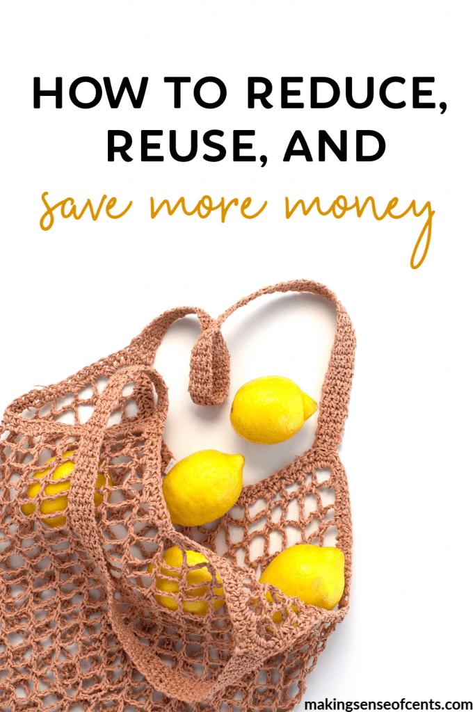 How To Reduce, Reuse, And Save More Cash #howtoreduce #zerowaste #savemoney