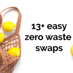 13+ Easy Zero Waste Swaps That Will Save The Environment And Money