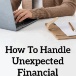 How To Handle Unexpected Financial Emergencies