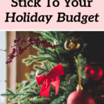 How To Stick To Your Holiday Budget & Avoid Debt