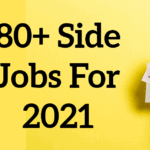 80+ Best Side Job Ideas To Make Extra Money in 2021