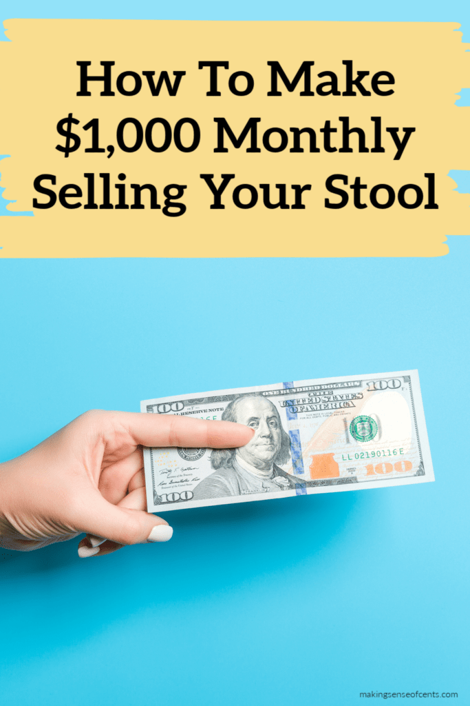 how to make money selling your stool
