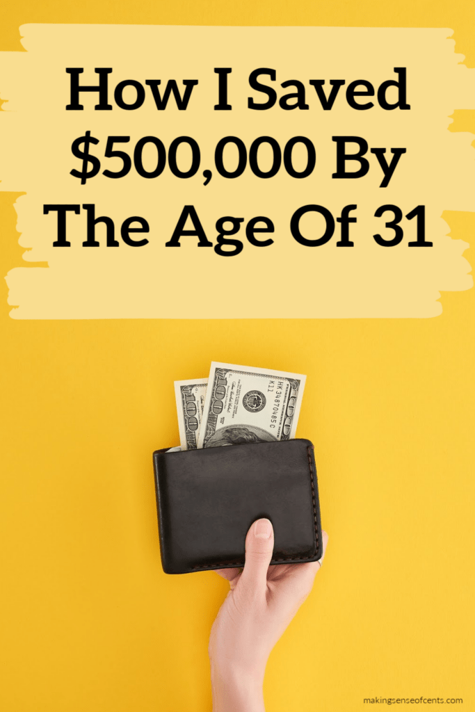 How I Saved $500,000 By The Age Of 31
