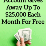 This Savings Account Gives Away Up To $25,000 Each Month For Free