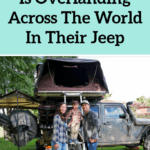 How This Family Is Overlanding And Driving Across The World In Their Jeep