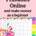 How To Sell Printables Online And Make Money As A Beginner