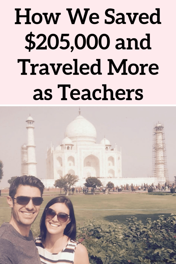 How We Saved $205,000 In 4 Years and Travelled More as Teachers