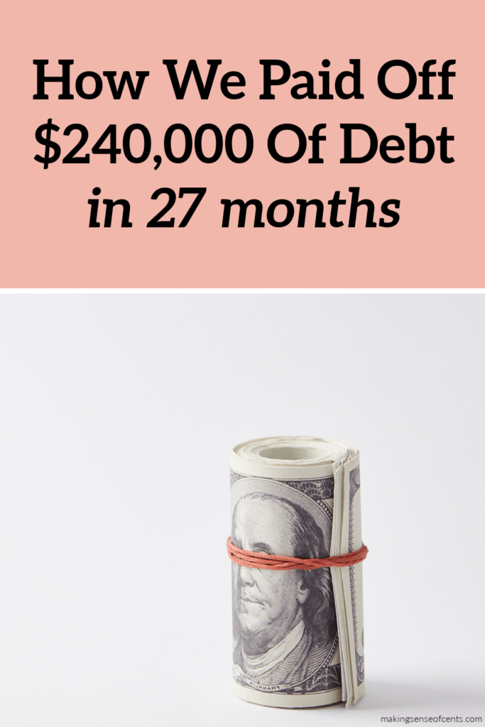 How (And Why) We Paid Off $240,000 Of Debt In 27 Months
