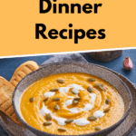 12 Warm & Cozy Fall Dinner Ideas That You Will Love