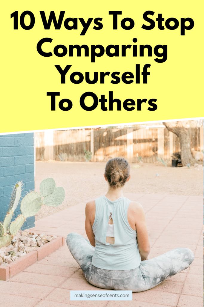 10 ways to stop comparing yourself to others