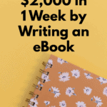 How I Made $2,000 in 1 Week by Writing an eBook